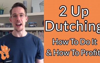2 Up Dutching - How It Works and How to Profit