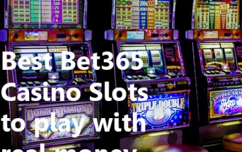 Best Bet365 Casino Slots to play with real money